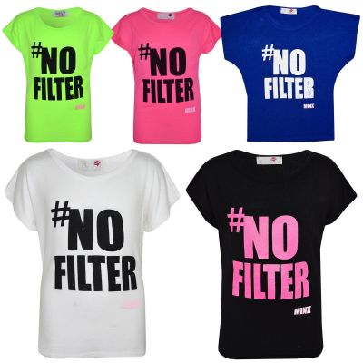 Girls Crop Tops Kids # NO FILTER Print Stylish Funky Top T Shirt New Age 7 8 9 10 11 12 13 Years